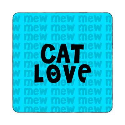 cat love mew blue magnet