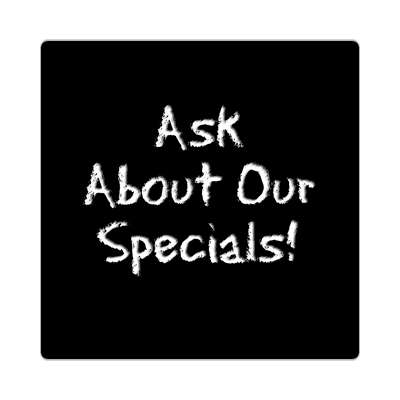 chalk ask about our specials black sticker