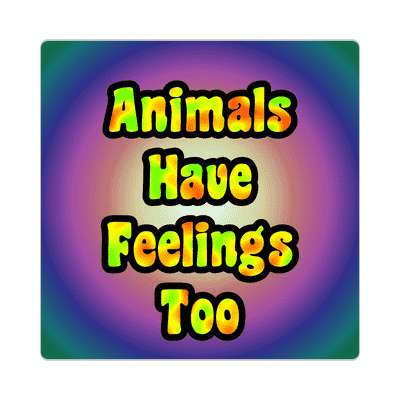 colorful animals have feelings too sticker