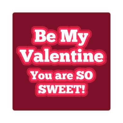 deep red be my valentine you are so sweet sticker