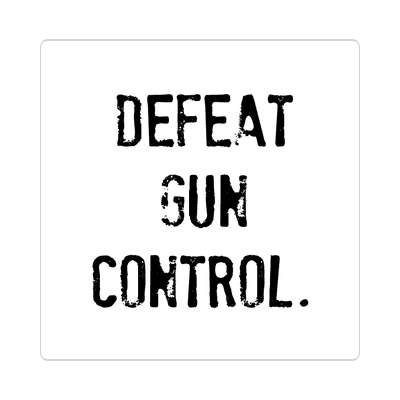 defeat gun control stamped white sticker