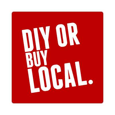 diy or buy local sticker