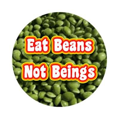 eat beans not beings colorful sticker