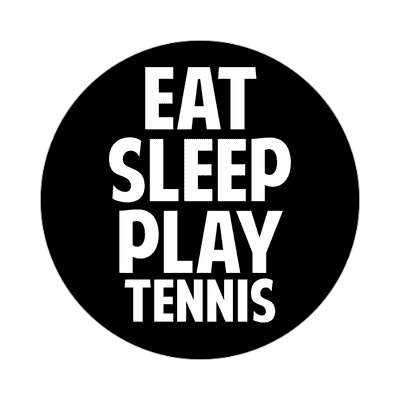 eat sleep play tennis sticker