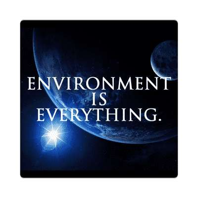 environment is everything space earth sticker