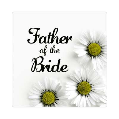 father of the bride three yellow white flowers sticker