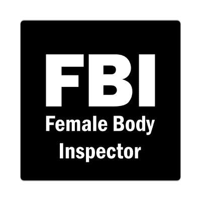 fbi female body inspector sticker