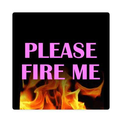 flames please fire me sticker