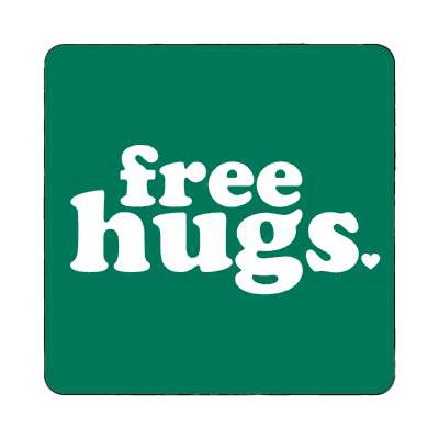 free hugs green forest magnet