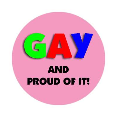 gay and proud of it sticker
