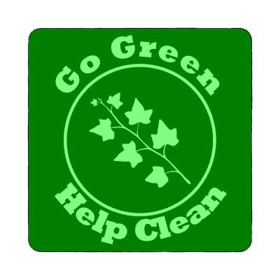 go green help clean branch with leaves magnet
