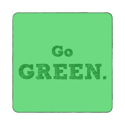 go green sketch magnet