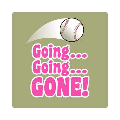 going going gone thrown baseball sticker