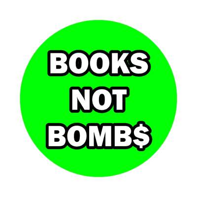 green dollar sign books not bombs sticker