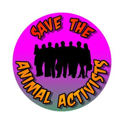 group silhouette save the animal activists sticker
