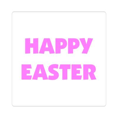 happy easter classic white sticker