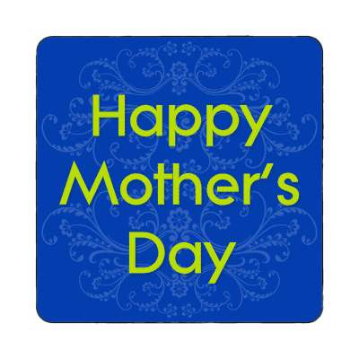 happy mothers day blue fancy magnet