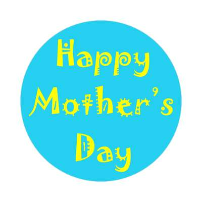 happy mothers day bright blue party sticker