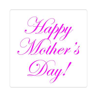 happy mothers day classic cursive white sticker