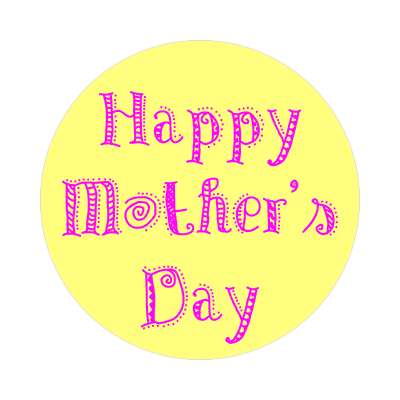 happy mothers day festive bright yellow sticker