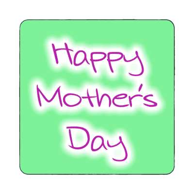 happy mothers day green handwritten magnet