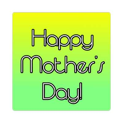 happy mothers day green yellow modern sticker