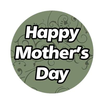 happy mothers day grey green sticker