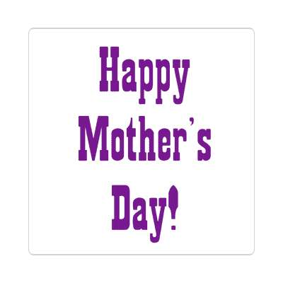 happy mothers day western white sticker