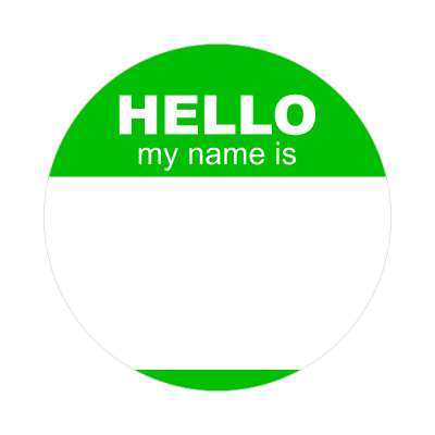 hello my name is green nametag sticker