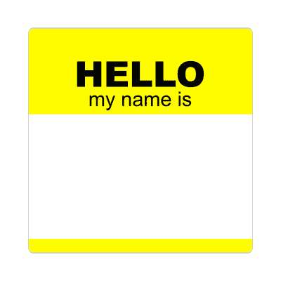 hello my name is yellow nametag sticker