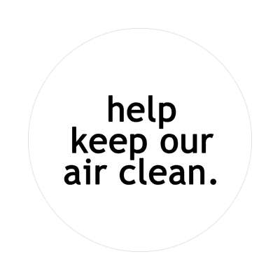 help keep our air clean sticker