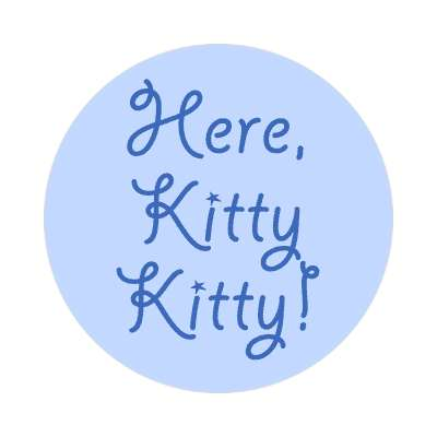 here kitty kitty blue handwritten sticker