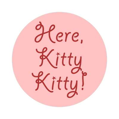 here kitty kitty pink red handwritten sticker