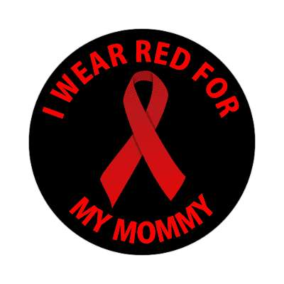 hiv aids ribbon i wear red for my mommy sticker