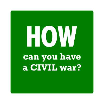 how can you have a civil war sticker