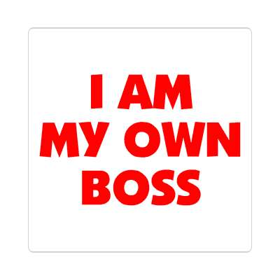 i am my own boss sticker
