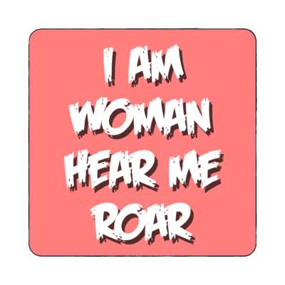i am woman hear me roar chunky pink magnet