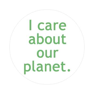 i care about our planet sticker
