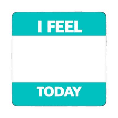 i feel today teal fill in magnet