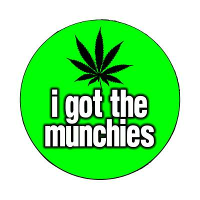 i got the munchies magnet