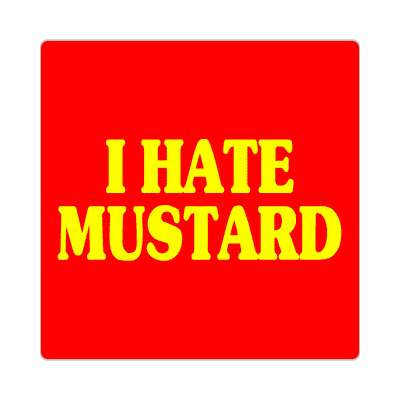 i hate mustard sticker
