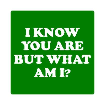 i know you are but what am i peewee herman quote sticker