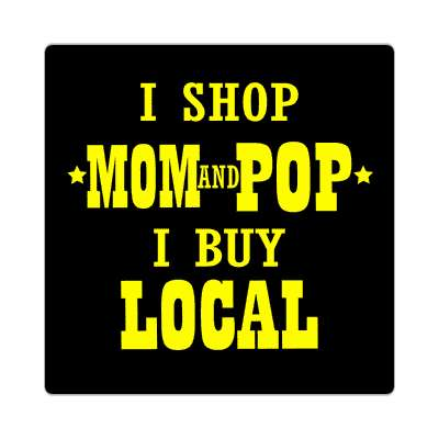 i shop mom and pop i buy local western sticker