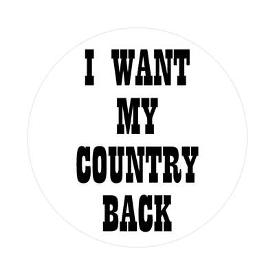 i want my country back western sticker