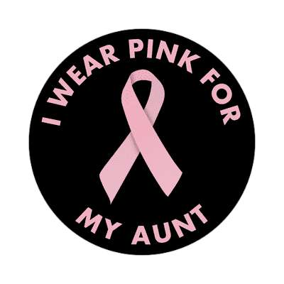 i wear pink for my aunt ribbon awareness breast cancer sticker