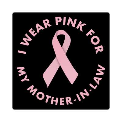 i wear pink for my mother in law ribbon awareness breast cancer sticker