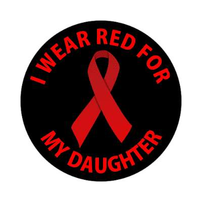 i wear red for my daughter hiv aids ribbon sticker
