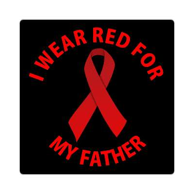 i wear red for my father hiv aids ribbon sticker