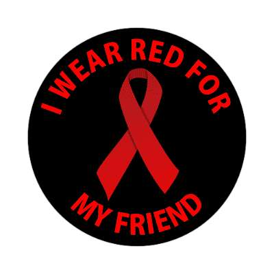 i wear red for my friend hiv aids ribbon sticker
