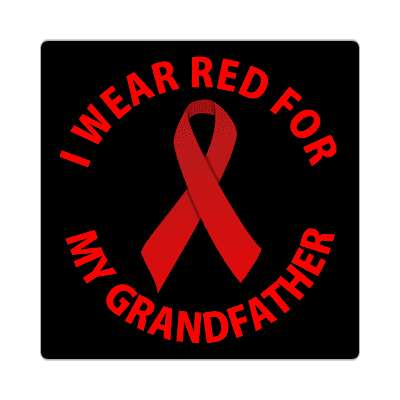 i wear red for my grandfather hiv aids ribbon sticker